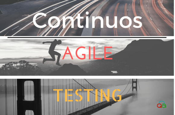 Continuous Agile Testing