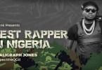 (AUDIO) KHALIGRAPH JONES - BEST RAPPER IN NIGERIA