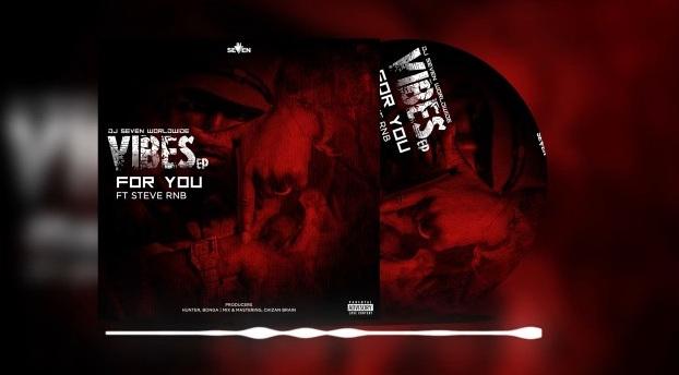 Audio: Dj seven ft Steve RnB - FOR YOU Mp3 Download