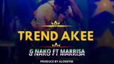 Photo of AUDIO: G Nako Ft Marrisa – TRENDAKEE Mp3 DOWNLOAD