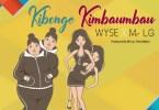 AUDIO: Wyse X Mr Lg – KIBONGE KIMBAUMBAU Mp3 DOWNLOAD