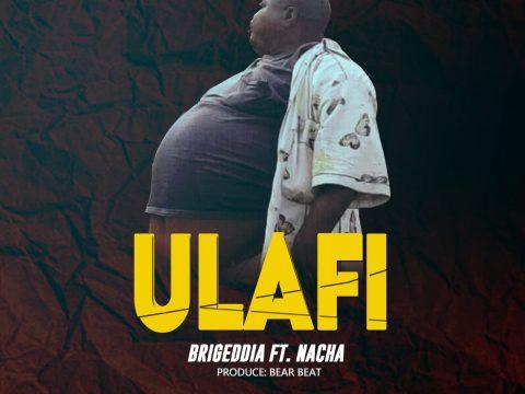AUDIO: Brigedia Ft Nacha – ULAFI WA MADARAKA Mp3 DOWNLOAD