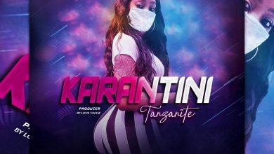 Photo of AUDIO: Tanzanite – KARANTINI Mp3 DOWNLOAD