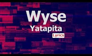 AUDIO: Wyse - YATAPITA Mp3 DOWNLOAD
