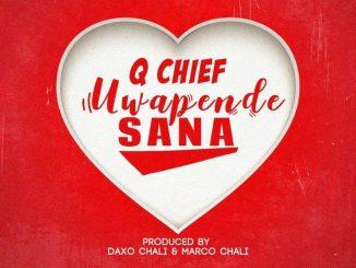 AUDIO: Q Chief – UWAPENDE SANA Mp3 DOWNLOAD