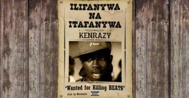 Audio Kenrazy – Ilifanywa Na Itafanywa Mp3 Download