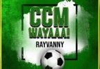 AUDIO: Rayvanny - Ccm Wayaaa! Mp3 Download