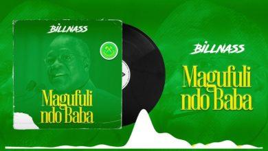 Photo of AUDIO: Billnass – Magufuli Ndo Baba Mp3 Download