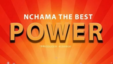 Photo of Audio: Nchama The Best – (POWER Mp3) Download
