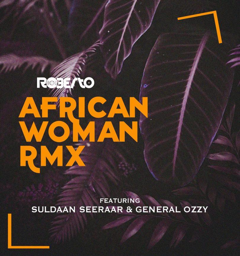 AUDIO: Roberto ft Suldaan Seeraar & General Ozzy - (African Woman Rmx) Mp3 DOWNLOAD