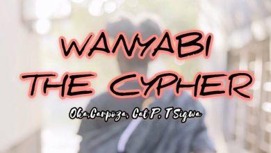 Photo of AUDIO: Oka, Carpoza, Cat P & T Sigwa – (WANYABI THE CYPHER) Mp3 DOWNLOAD