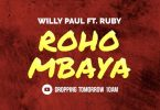 AUDIO : Willy Paul ft Ruby - ROHO MBAYA Mp3 Download