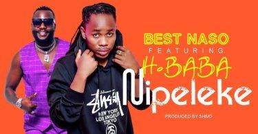 Best Naso ft H Baba – Nipeleke Mp3 Download