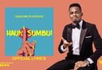 VIDEO: Diamond Platnumz – Haunisumbui Official Lyrics Video Mp4 Download
