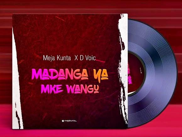 AUDIO: Meja Kunta Ft D Voice - Madanga Ya Mke Wangu Mp3 Download