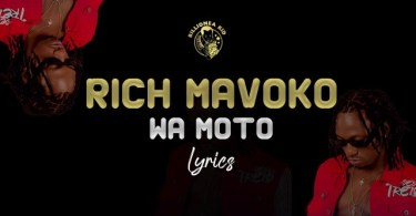 VIDEO: Rich Mavoko – Wa Moto Lyrics Mp4 Download