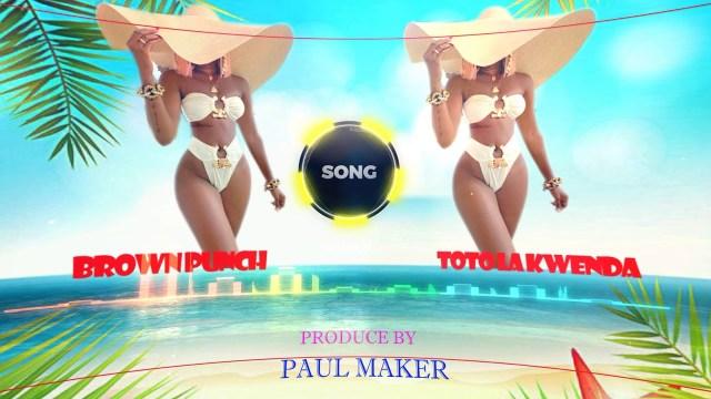 AUDIO: Brown Punch – Toto la Kwenda Mp3 Download