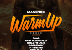 AUDIO: Manengo Ft Stamina, Nacha, Baghdad, P the Mc , Moni Centrozone, Nuh Mziwanda - Warm Up Remix Mp3 Download