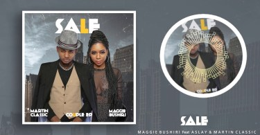 AUDIO: Maggie Bushiri Ft Aslay x Martin Classic – SALE Mp3 Download