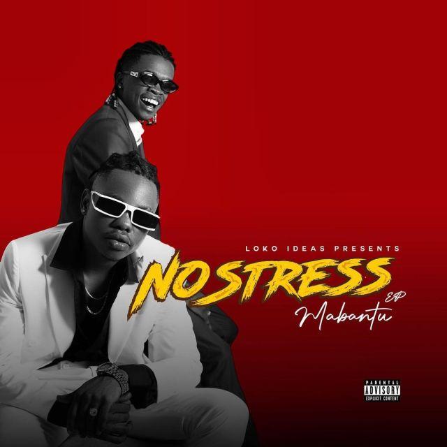 FULL ALBUM: Mabantu - NO STRESS Mp3 Download
