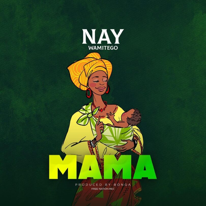AUDIO: Nay Wamitego - Mama Mp3 Download