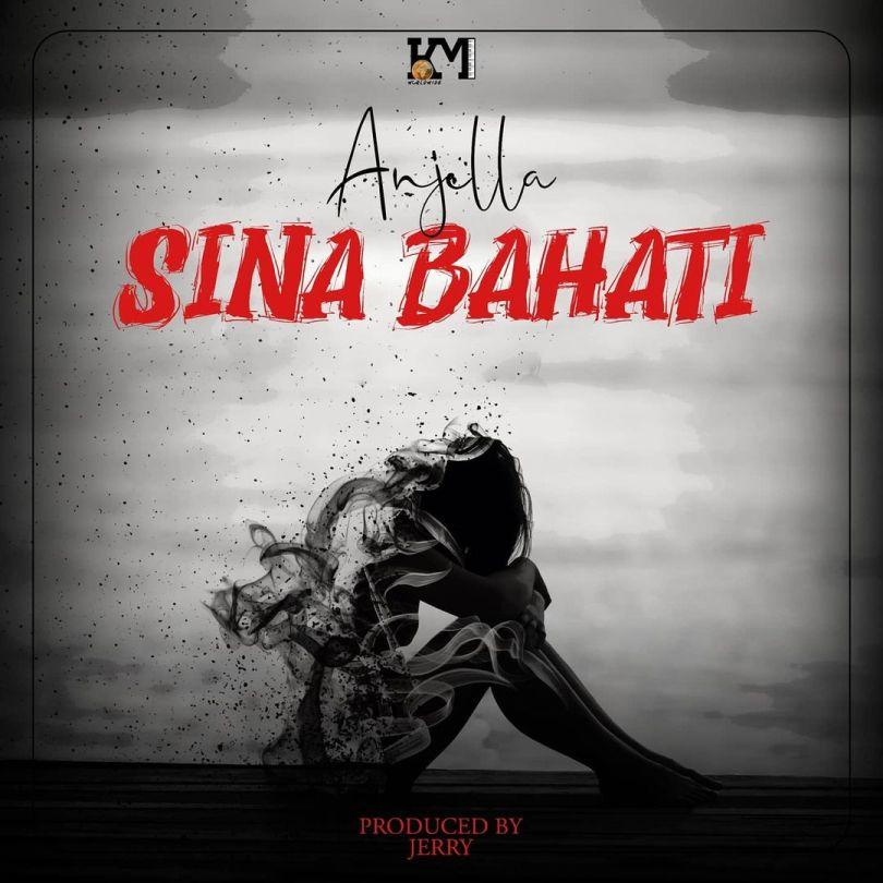 AUDIO: Anjella - Sina Bahati Mp3 Download