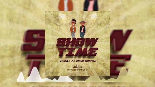 AUDIO: Chege Ft Ommy Dimpoz - Show Time Mp3 Download