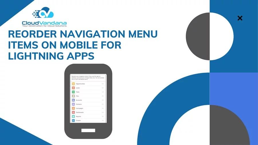 Reorder Navigation Menu Items on Mobile for Lightning Apps