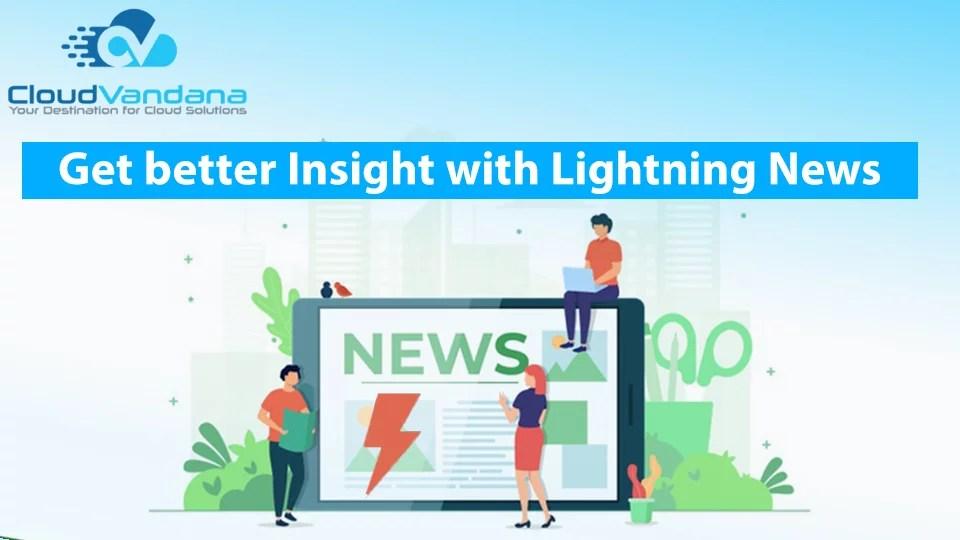 Get better Insight with Lightning News