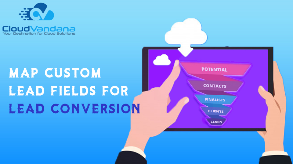 Map Custom Lead Fields for Lead Conversion