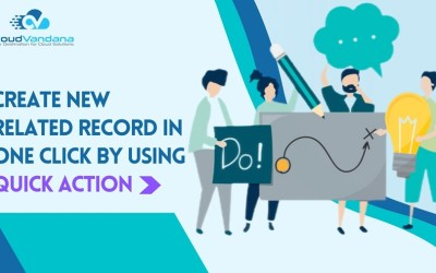 Create New Related Record In One Click by Using Quick Action