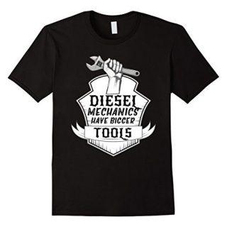 Diesel Mechanics Have Bigger Tools Shirt Funny Repairmen