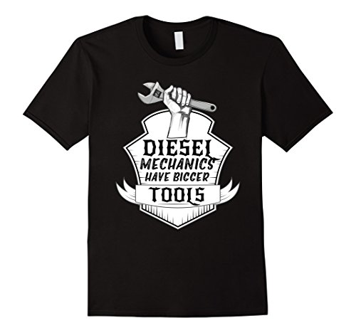 Diesel Mechanics Have Bigger Tools Shirt Funny Repairmen