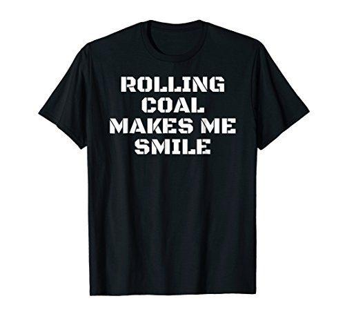 Rolling Coal Makes Me Smile T-Shirt Diesel Power Roll Tee