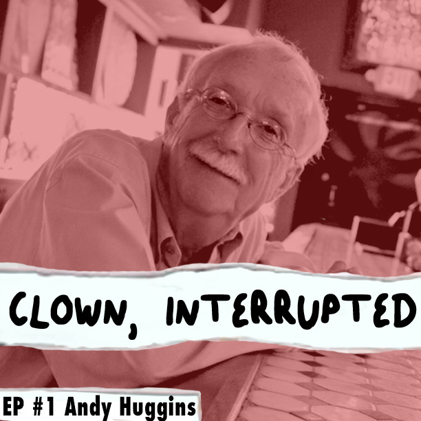 Andy Huggins talks about being a comedian on Clown, Interrupted with KiKi Maroon