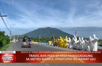 Travel ban para sa mga manggaling sa Metro Manila, ipinatupad ng Arayat LGU | CLTV36 News