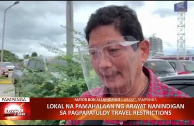 Lokal na pamahalaan ng Arayat, Pampanga, nanindigan sa pagpapatuloy travel restrictions