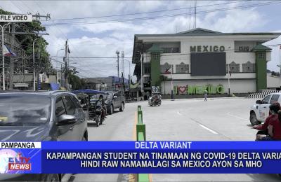 Kapampangan student na tinamaan ng COVID-19 delta variant, hindi raw namamalagi sa Mexico ayon sa MHO