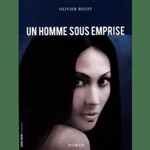 Un homme sous emprise - Olivier Rigot - Editions Heidi Productions