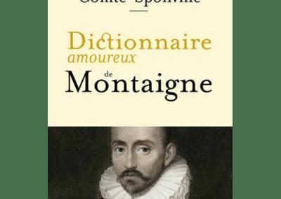 Livre : Dictionnaire amoureux de Montaigne, André Comte-Sponville