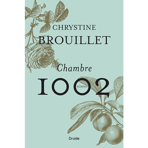 Chrystine Brouillet - Chambre 1002 - Editions Druide
