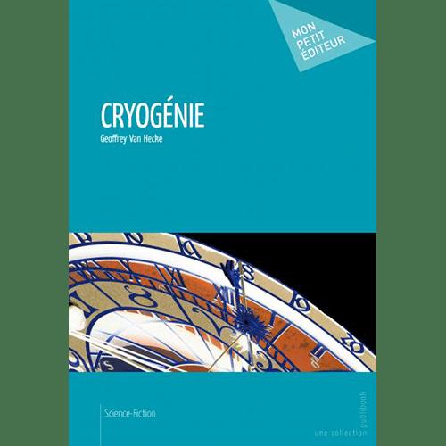 Geoffrey Van Hecke - Cryogénie - Editions Mon Petit Editeur