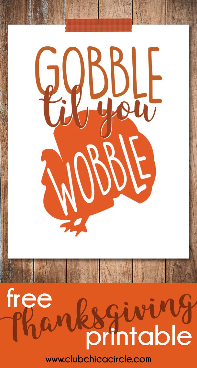 Gobble Til You Wobble Free Thanksgiving Printable
