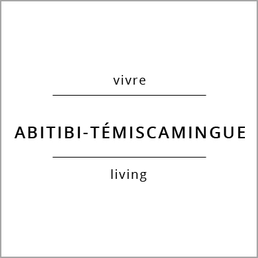 Vivre Abitibi-Témiscamingue Living