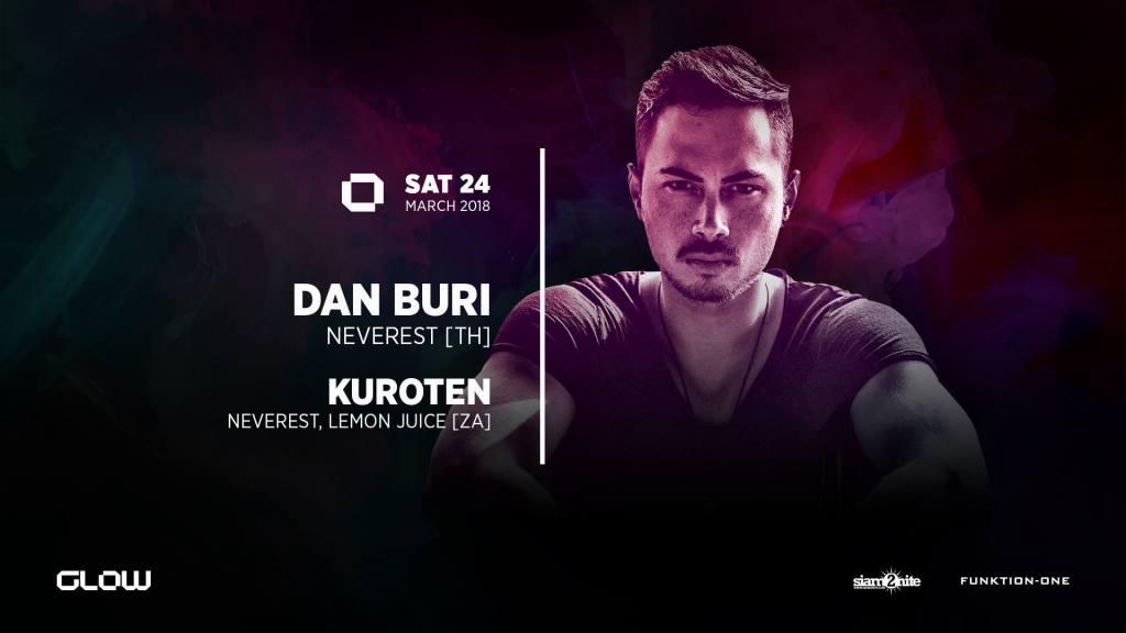 24 Mar 18]Glow Bangkok Presents Dan Buri & Kuroten