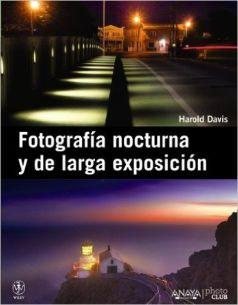Fotografía nocturna y de larga exposición