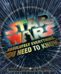 Star Wars: Absolutely Everything You Need to Know (JTFA)