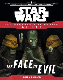 The Face Of Evil (Tales from the GFFA: Aliens)