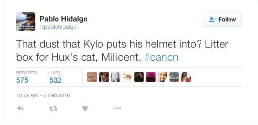 @pablohidalgo: That dust that Kylo puts his helmet into? Litter box for Hux's cat, Millicent. #canon