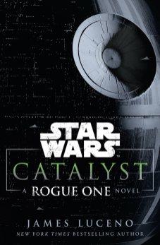 Catalyst: A Rogue One novel